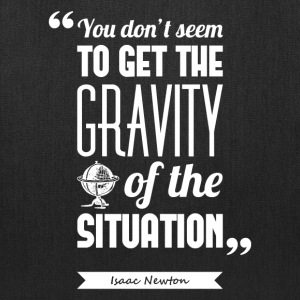 Newton's gravity | Tote bag quote - Tote Bag