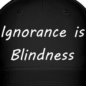 Ignorance is blindness Sportswear - Baseball Cap