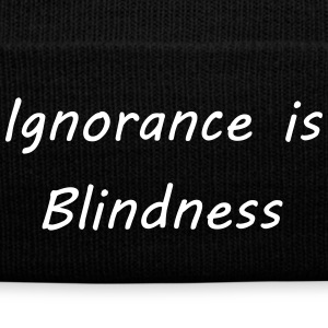 Ignorance is blindness Sportswear - Knit Cap with Cuff Print