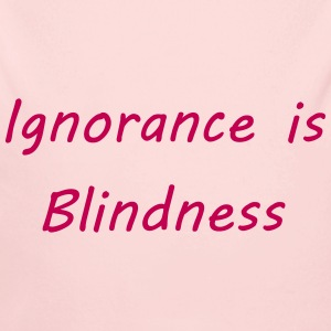 Ignorance is blindness Baby Bodysuits - Long Sleeve Baby Bodysuit