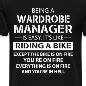 Being A Wardrobe Manager Like The Bike Is On Fire T-Shirts - Men's Premium T-Shirt