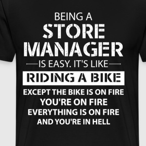 Being A Store Manager... T-Shirts - Men's Premium T-Shirt