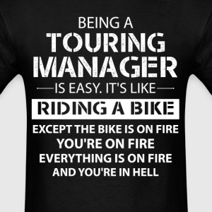 Being A Touring Manager Like The Bike Is On Fire T-Shirts - Men's T-Shirt