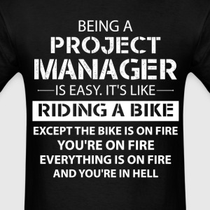 Being A Project Manager.... T-Shirts - Men's T-Shirt