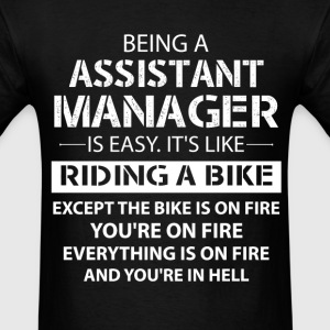 Being An Assistant Manager... T-Shirts - Men's T-Shirt