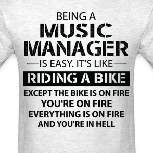 Being A Music Manager Like The Bike Is On Fire T-Shirts - Men's T-Shirt