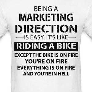 Being A Marketing Direction T-Shirts - Men's T-Shirt