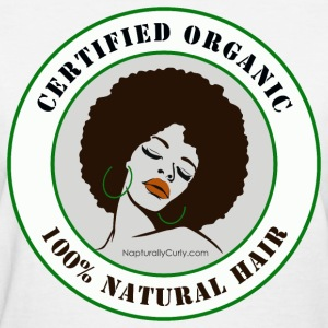 Certified Organic Natural Hair - Women's T-Shirt
