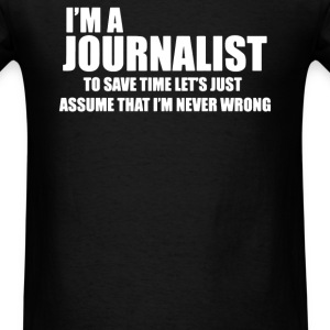 I'm a Journalist - Men's T-Shirt