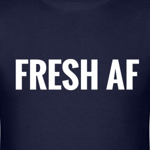 FRESH AF T-Shirts - Men's T-Shirt