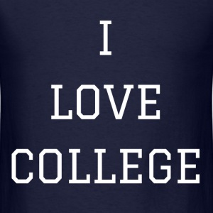 I LOVE COLLEGE T-Shirts - Men's T-Shirt
