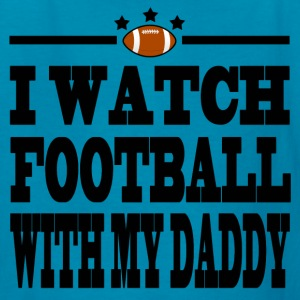 WATCH FOOTBALL WITH MY DADDY - Kids' T-Shirt