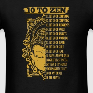 10 To Zen Shirt - Men's T-Shirt