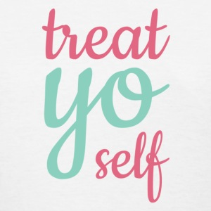 Treat Yo Self T-Shirt White - Women's T-Shirt