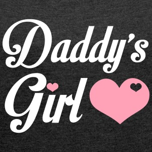 Daddy's Girl - Cute Girl Shirt T-Shirts - Women´s Roll Cuff T-Shirt