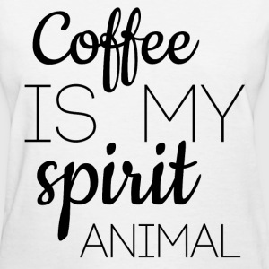 Coffee Is My Spirit Animal T-Shirt - Women's T-Shirt
