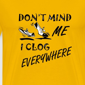 Don't mind me - Men's Premium T-Shirt