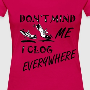 Don't mind me - Women's - Women's Premium T-Shirt