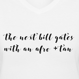The Next Bill Gates (Slim Fit) - Women's V-Neck T-Shirt