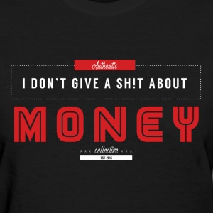 I don't give a sh!t T-Shirts - Women's T-Shirt