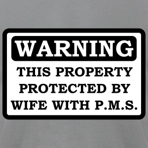 Property protected by wife with PMS - T-shirt - Men's T-Shirt by American Apparel