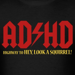 ADHD Highway to LOOK A SQUIRREL! Men's t-shirt - Men's T-Shirt