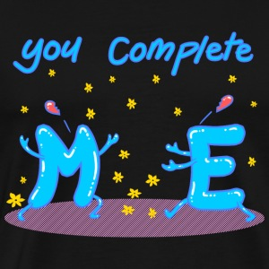 You Complete Me - Men's Premium T-Shirt