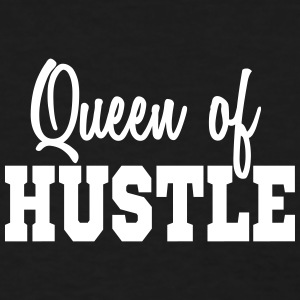 QUEEN OF HUSTLE (flock print) HUSTLERS QUOTE - Women's T-Shirt