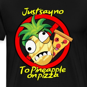 Say no to pineapple pizza - Men's Premium T-Shirt