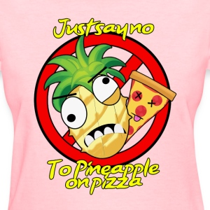 Say not to pineapple. Woman's Tee - Women's T-Shirt