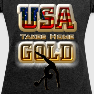 USA Taking Home GOLD Gymnastics Womens Rolled Slee - Women's Roll Cuff T-Shirt