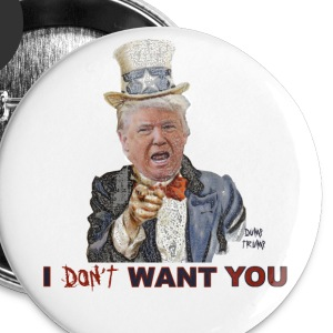 Trump Doesn't Want You - Large Buttons