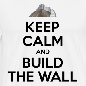 Keep Calm and Build the Wall - Men's Premium T-Shirt