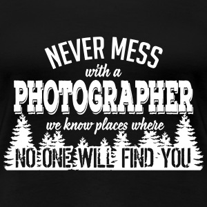 never mess with a photographer T-Shirts - Women's Premium T-Shirt