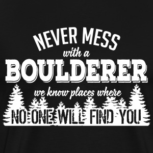 never mess with a boulderer T-Shirts - Men's Premium T-Shirt