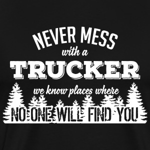 never mess with a trucker T-Shirts - Men's Premium T-Shirt