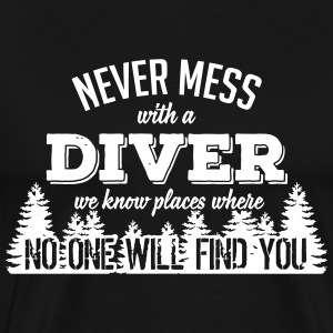 never mess with a diver T-Shirts - Men's Premium T-Shirt