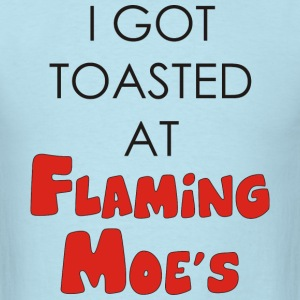 I Got Toasted At Flaming Moes - Men's T-Shirt