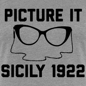 Picture It Sicily 1922 T-Shirts - Women's Premium T-Shirt