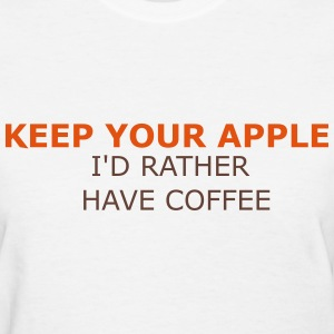Keep Your Apple - Women's T-Shirt