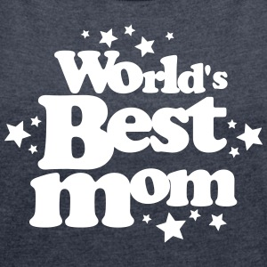 world's best mom T-Shirts - Women´s Roll Cuff T-Shirt