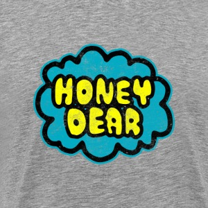 Honey Dear - Men's Premium T-Shirt
