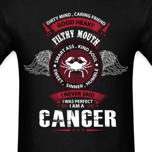 I Never Said I Was Perfect I Am A Cancer T-Shirts - Men's T-Shirt