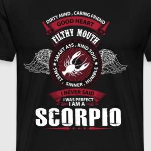 I Never Said I Was Perfect I Am A Scorpio T-Shirts - Men's Premium T-Shirt