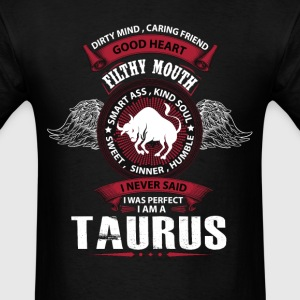 I Never Said I Was Perfect I Am A Taurus T-Shirts - Men's T-Shirt