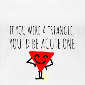 ACUTE TRIANGLE... - Women's Premium T-Shirt