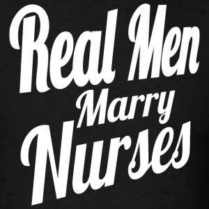 Real Men Marry Nurses T-Shirt - Men's T-Shirt