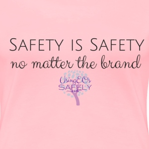 Safety is Safety tee (choose your color) - Women's Premium T-Shirt