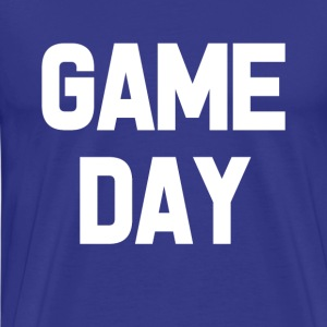 Game Day funny saying shirt - Men's Premium T-Shirt