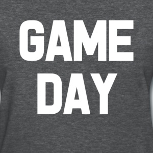 Game Day funny saying shirt - Women's T-Shirt